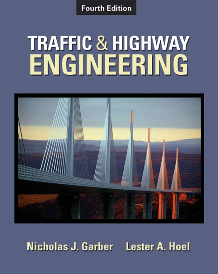 Traffic and Highway Engineering (4th Edition) by Nicholas J. Garber & Lester A. Hoel