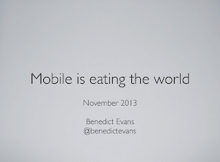 Mobile is eating the world presentation by Benedict Evans