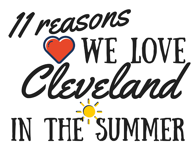 11 Reasons We Love Cleveland in the Summer #thisiscle