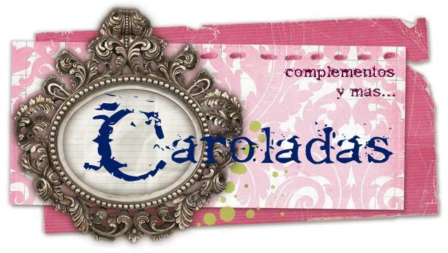 Caroladas: complementos y más........