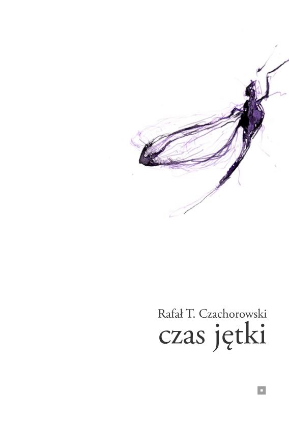 """Rafał Czachorowski -  """"Czas jętki"""""""