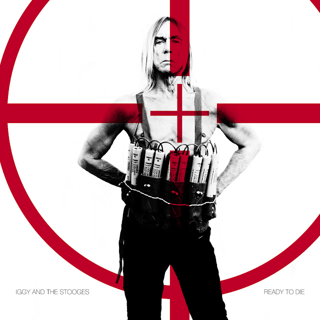 Iggy Pop & The Stooges - Ready To Die - Tracklist traduzioni testi video download