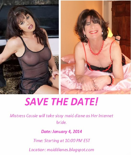 my upcoming Internet wedding to Mistress and Her feminizing ways - You're invited!