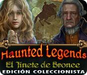 Haunted Legends: El Jinete de Bronce Edición Coleccionista.