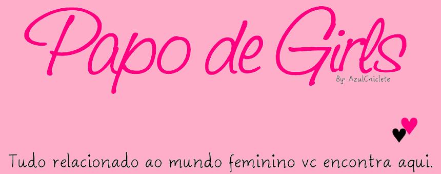 Papo De Girls.
