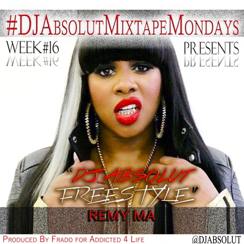 "Remy Ma - ""DJ Absolut Freestyle"""