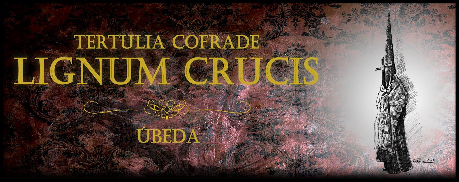 TERTULIA LIGNUM CRUCIS UBEDA