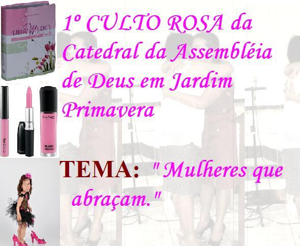 rosas no jardim de deus: ROSA da Catedral da Assembléia de Deus em Jardim Primavera. Foi 1000