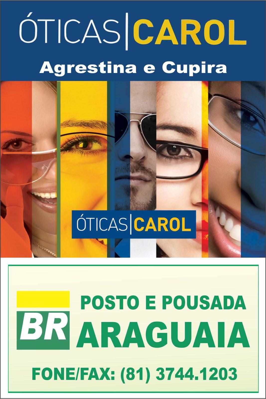 POSTO ARAGUAIA E ÓTICAS CAROL
