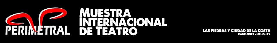 Perimetral - Muestra Internacional de Teatro