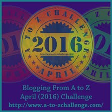 A to Z Blogging Challenge 2016
