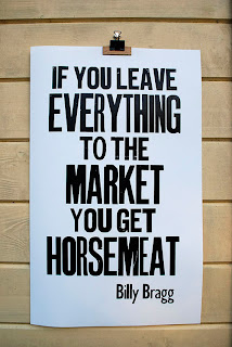 Wood type poster, If you leave everything to the market you get horsemeat, Billy Bragg