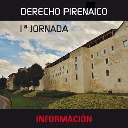 1ª JORNADA SOBRE DERECHO PIRENAICO - ORGANIZADA POR NABARRALDE Y EL GRUPO CULTURAL MARTIN TTIPIA