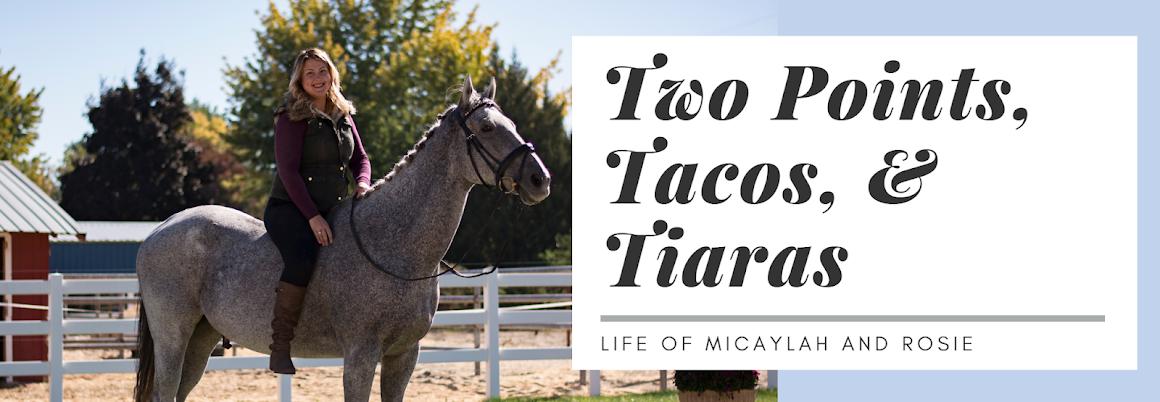 Two Points, Tacos, & Tiaras