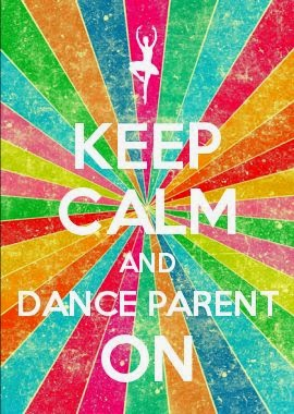Keep Calm and Dance Parent On
