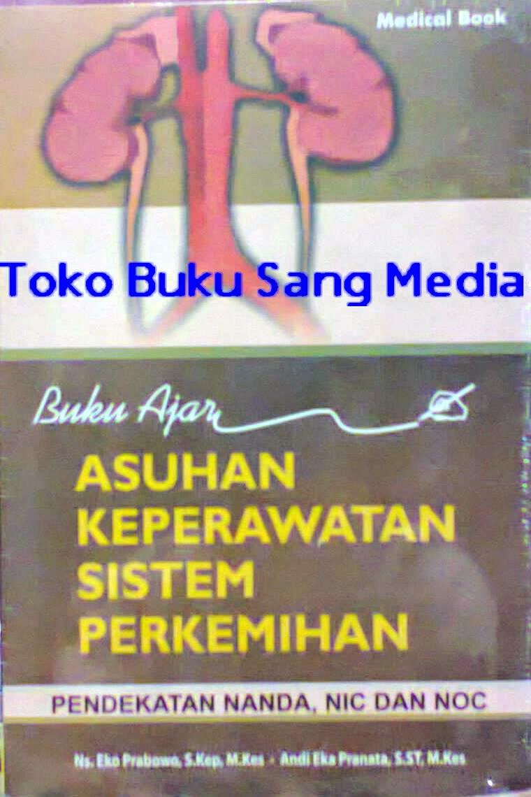Toko Buku Sang Media Buku Ajar Asuhan Keperawatan Sistem Perkemihan