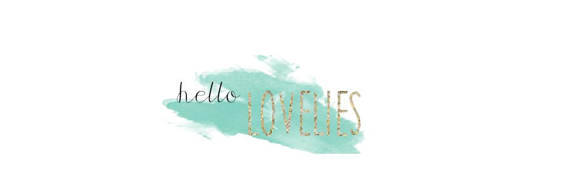 Hello, Lovelies
