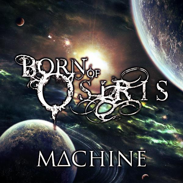 Machine+Born+of+Osiris...