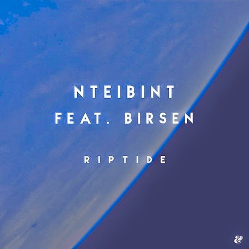 NTEIBINT feat. Birsen - Riptide