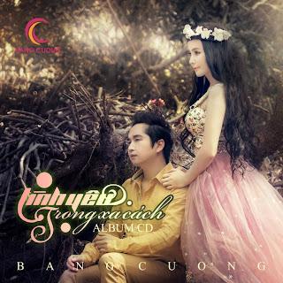 ALbum Tinh Yeu Trong Xa Cach 2013, Bang Cuong, Album Tình Yêu Trong Xa Cách, Bằng Cường 2013