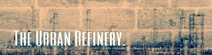 The Urban Refinery