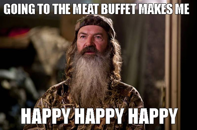 Phil Robertson Duck Dynasty Meat Buffet - Happy Happy Happy