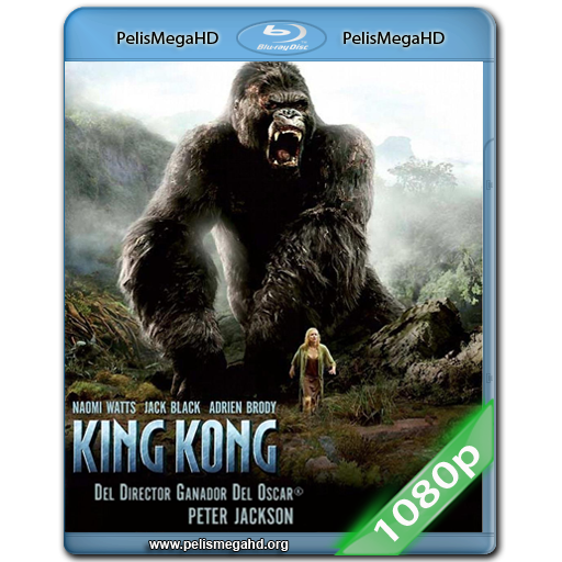 KING KONG (2005) 1080P HD MKV ESPAÑOL LATINO