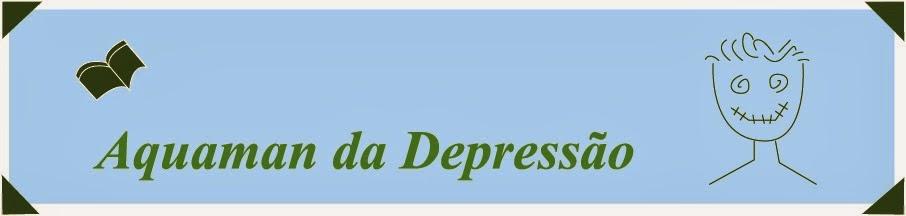 Aquaman da Depressão