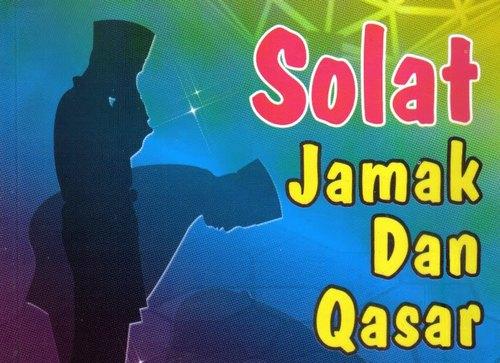 Cara-cara melakukan sembahyang Jamak dan Qasar Ketika Musafir ...