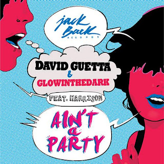 David Guetta & Glowinthedark - Ain't A Party (Original Mix)