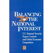Balancing the National Interest: U.S. National Security Export Controls and Global Economic Competi