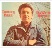 Tommy Cash: Six White Horses (1970)