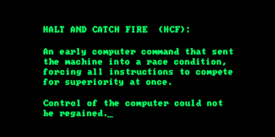 What is Halt and Catch Fire