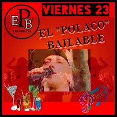 """""""EL POLACO BAILABLE"""" - LABORDE - VIERNES 23"""