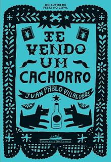 Te vendo um cachorro (Juan Pablo Villalobos)