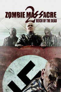 Zombie Massacre 2 Reich of the Dead (2015)