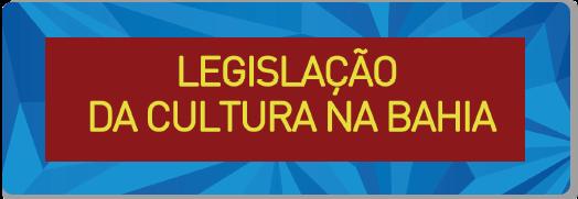 Legislação da Cultura na Bahia