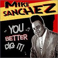 Mike Sanchez - You Better Dig It