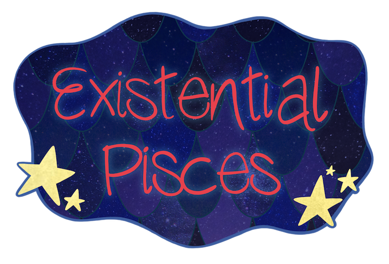 Existential Pisces