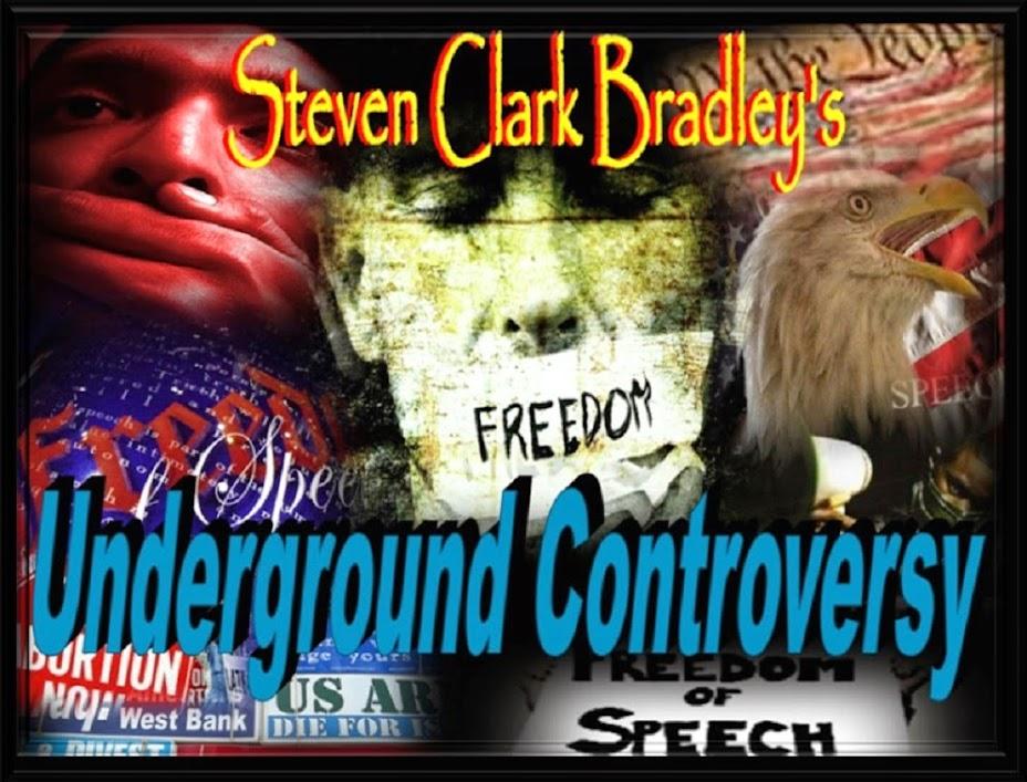 Steven Clark Bradley -  Underground Controversy