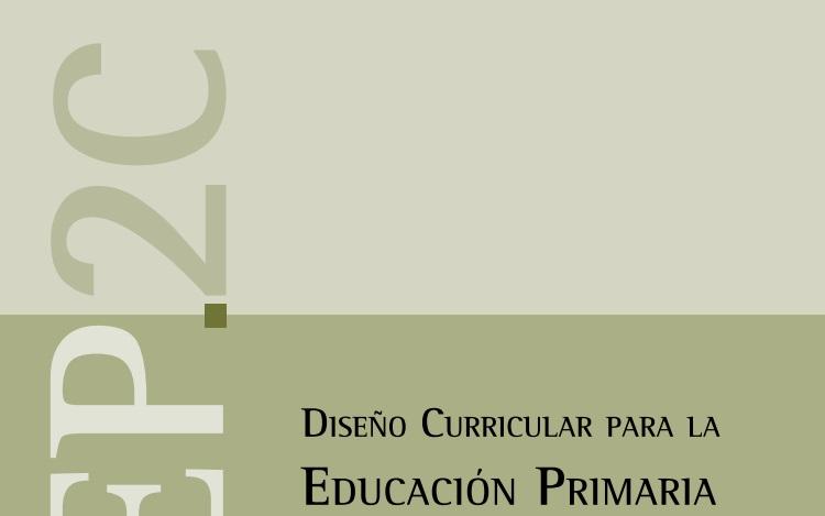 Educaci n y docentes dise o curricular para la educaci n for Diseno curricular primaria