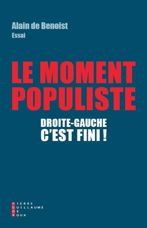 Précommandez Le moment populiste d'Alain de Benoist
