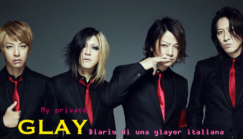 My Private Glay ♡ diario di una glayer italiana