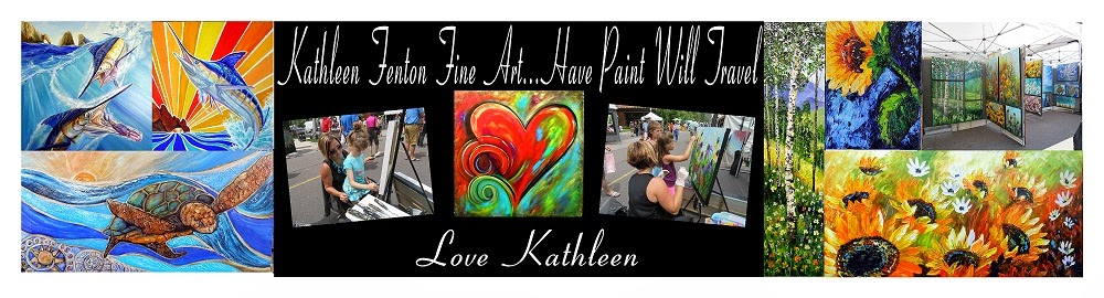 Kathleen Fenton Fine Art.....Have Paint Will Travel