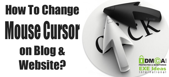 How To Change Mouse Cursor on Blog & Website?