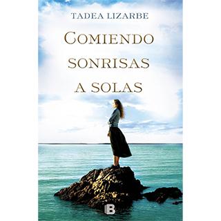 Comiendo sonrisas a solas, Tadea Lizarbe, Ediciones B