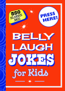 Belly Laugh Jokes for Kids: 350 Hilarious Jokes cover