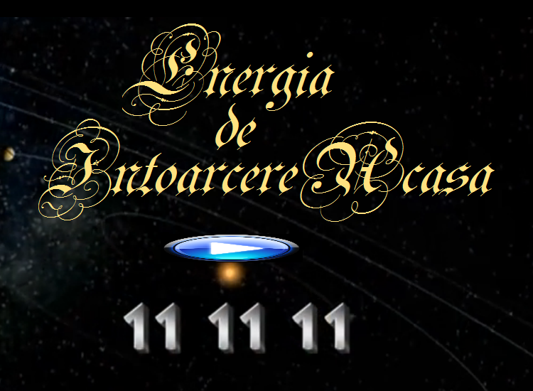 11 11 11 ENERGIA de IntoarcereAcasa