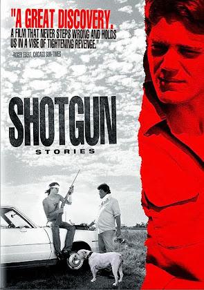http://3.bp.blogspot.com/-Ey1THmPGvtg/VJi_wRxvInI/AAAAAAAAGDM/QS_kP9vgtxQ/s420/Shotgun%2BStories%2B2007.jpg