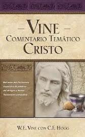 Vine Comentario temático: Cristo - W. E. Vine.